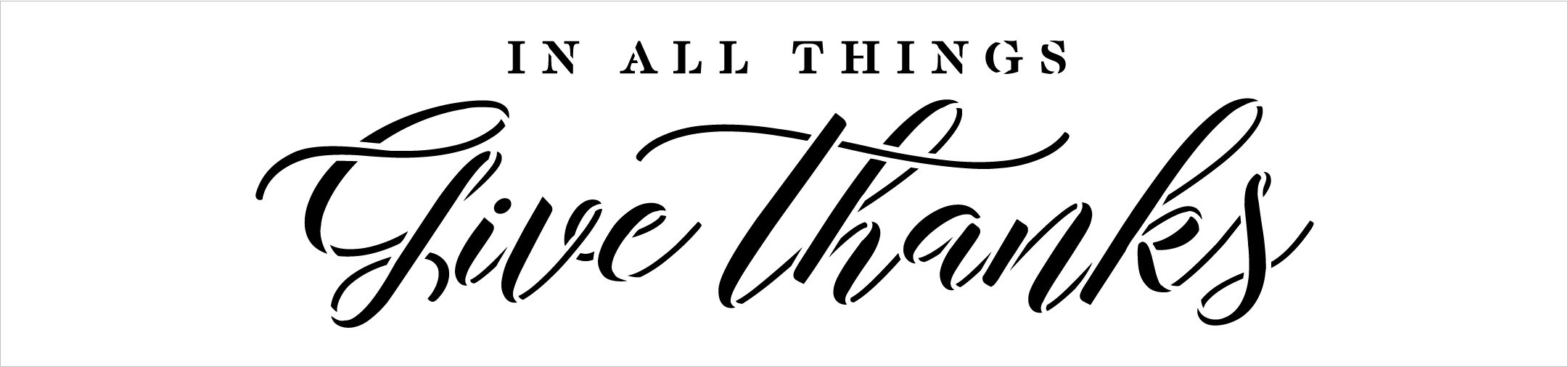 In All Things Give Thanks Script Stencil by StudioR12 | DIY Simple Fall Farmhouse Home Decor | Craft Autumn Wood Sign | Select Size
