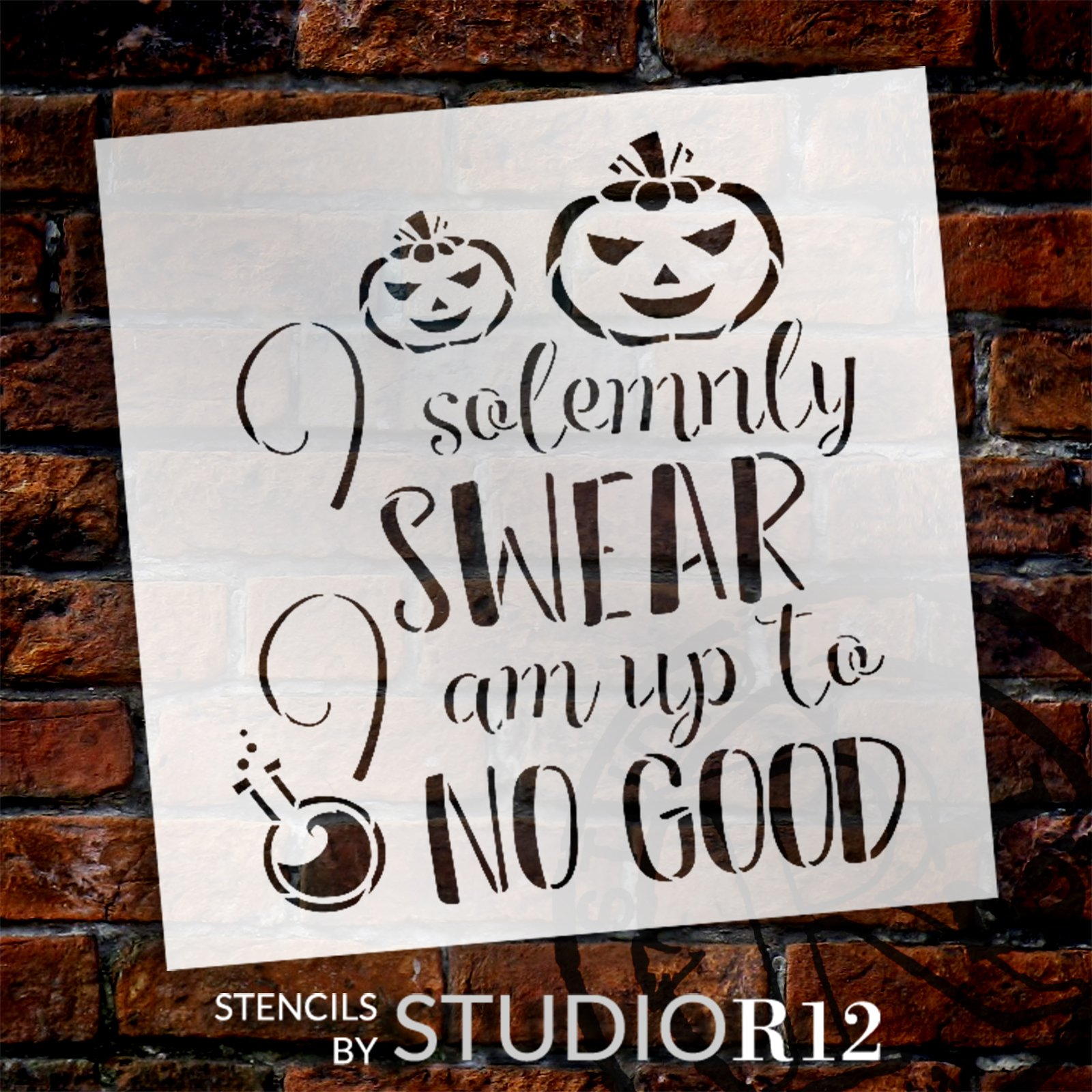 I Solemnly Swear I Am Up to No Good Stencil by StudioR12 | DIY Halloween Decor | Craft & Paint Fall Pumpkin Wood Signs | Select Size