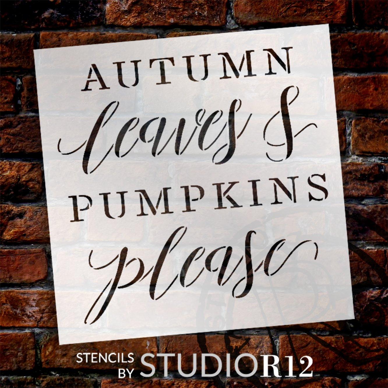 Autumn Leaves & Pumpkins Please Stencil by StudioR12 | Craft DIY Fall Farmhouse Home Decor | Paint Wood Sign | Reusable Mylar Template | Select Size
