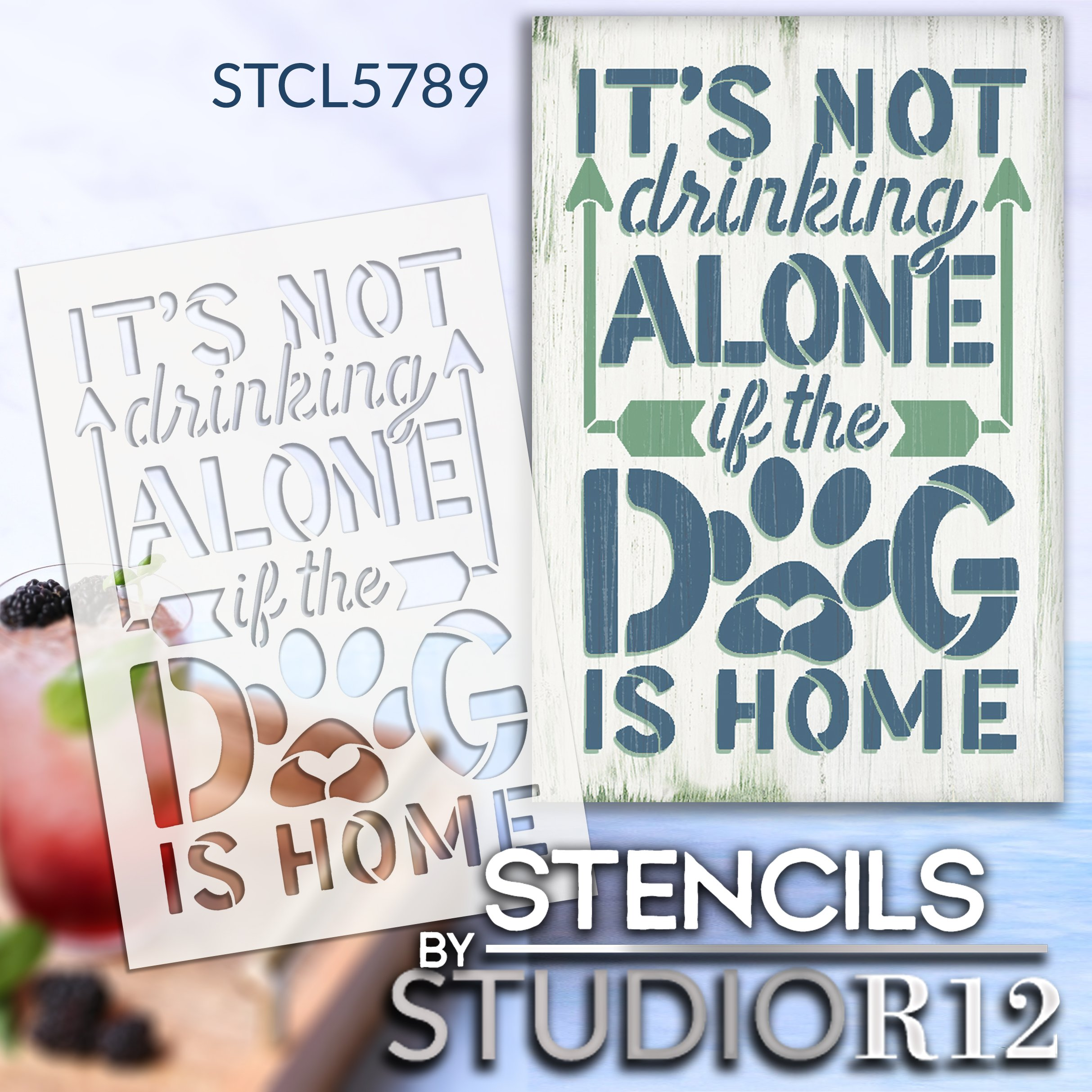 Not Drinking Alone if The Dog is Home Stencil by StudioR12   Craft DIY Pet & Wine Home Decor   Paint Wood Sign   Reusable Mylar Template   Select Size