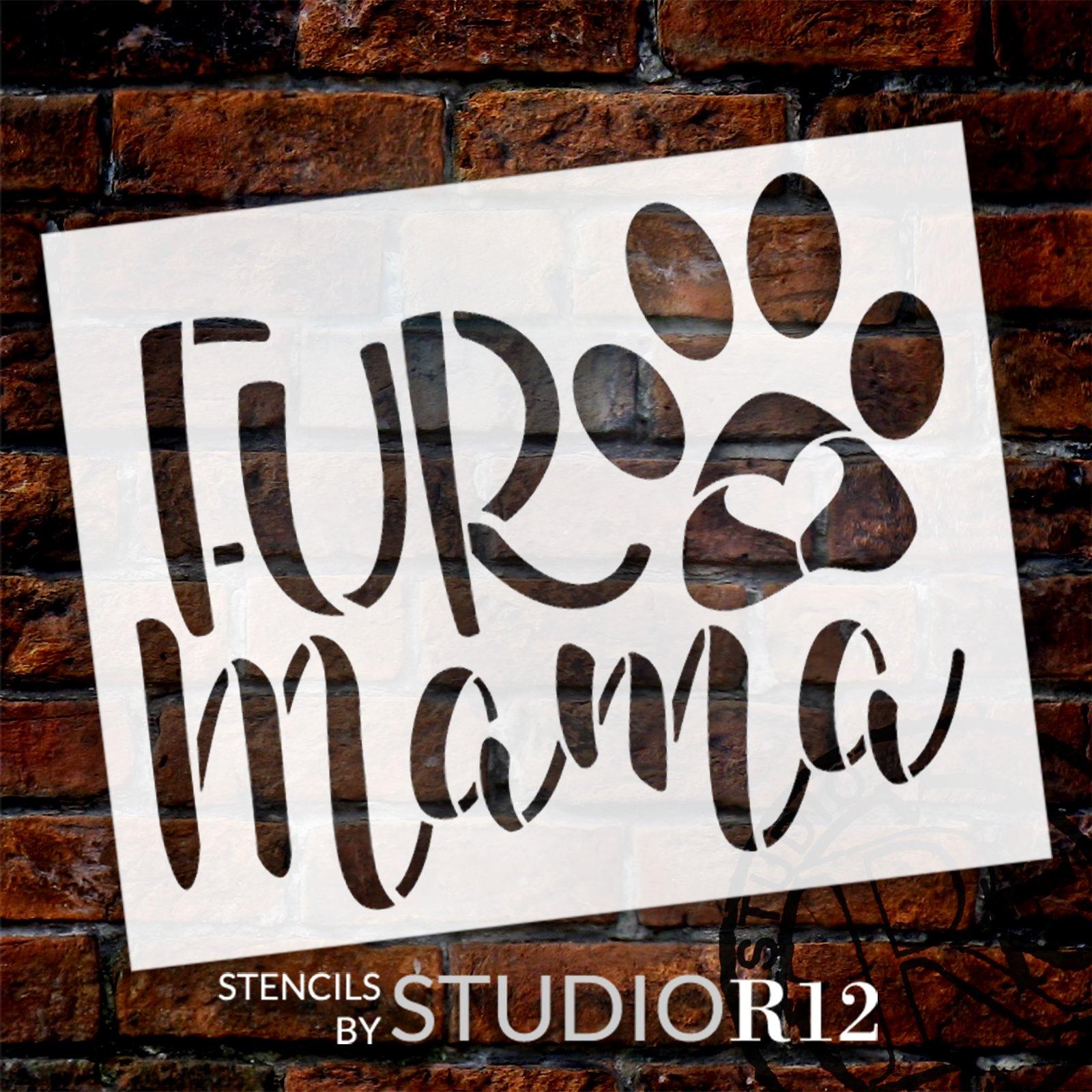 Fur Mama Stencil by StudioR12   Craft DIY Dog & Cat Lover Home Decor   Paint Pet Pawprint Heart Wood Sign   Reusable Mylar Template   Select Size