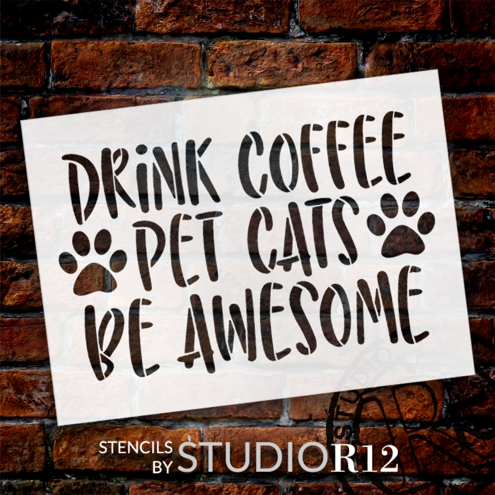 Drink Coffee Pet Cats Be Awesome Stencil by StudioR12 | Craft DIY Home Decor | Paint Pet Paw Heart Wood Sign | Reusable Mylar Template | Select Size