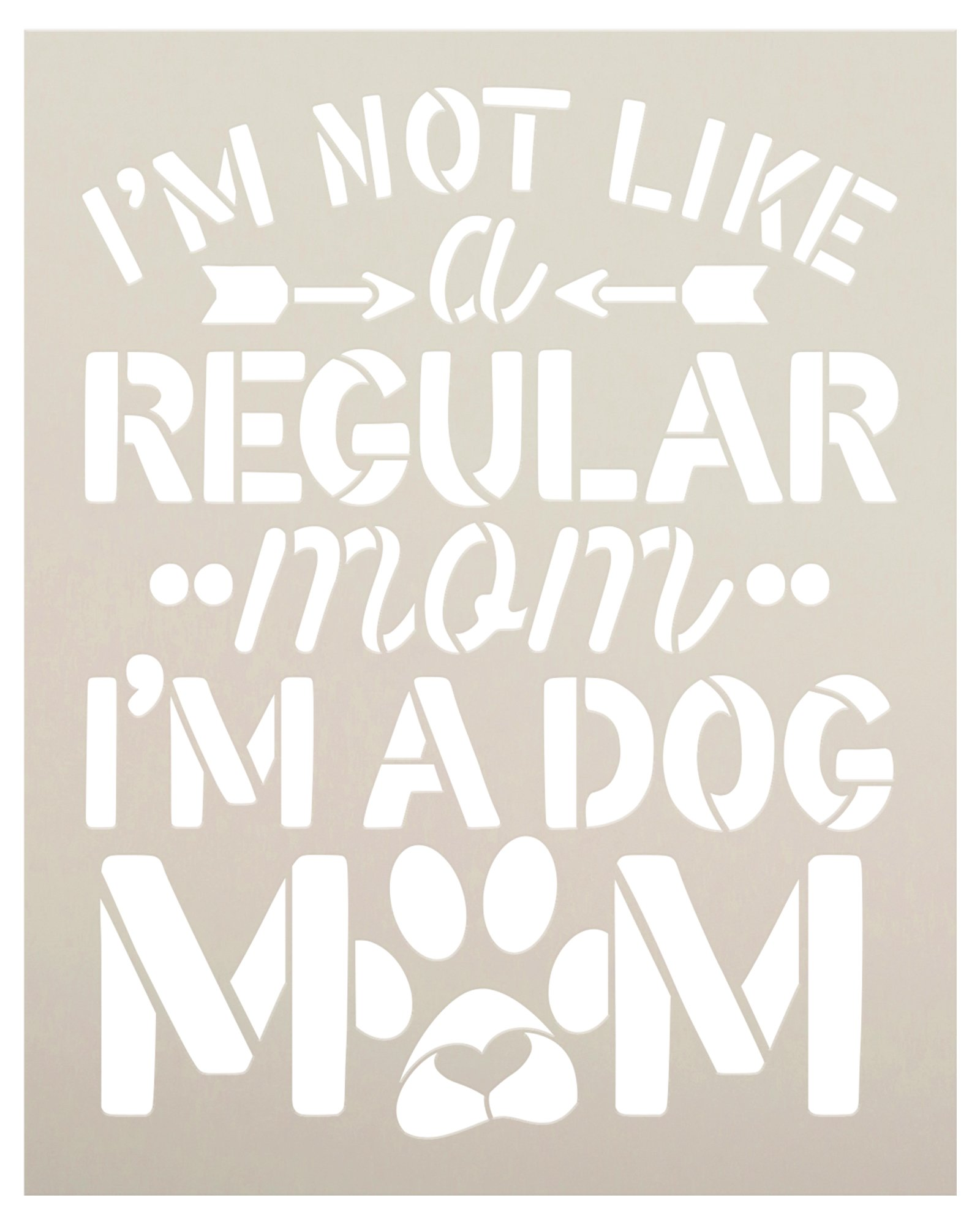 Not a Regular Mom - Dog Mom Stencil by StudioR12 | Craft DIY Pet Lover Pawprint Home Decor | Paint Wood Sign | Reusable Mylar Template | Select Size