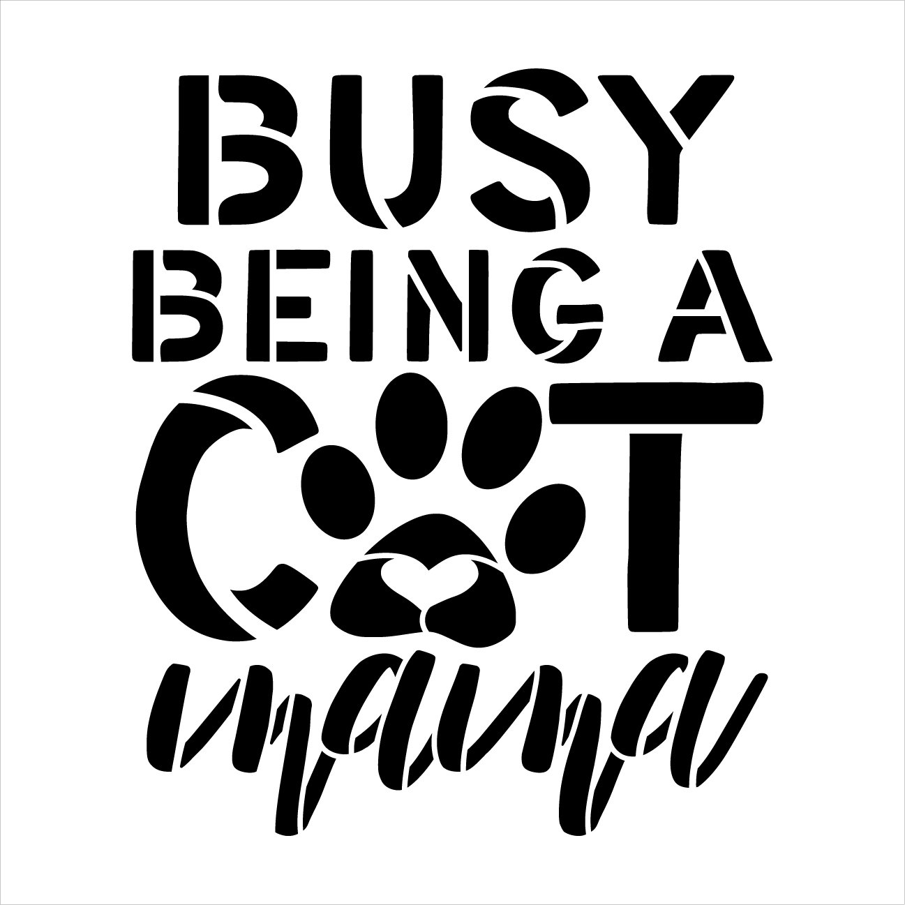 Busy Being a Cat Mama by StudioR12 | Craft DIY Pet Kitty Pawprint Home Decor | Paint Animal Lover Wood Sign | Reusable Mylar Template | Select Size