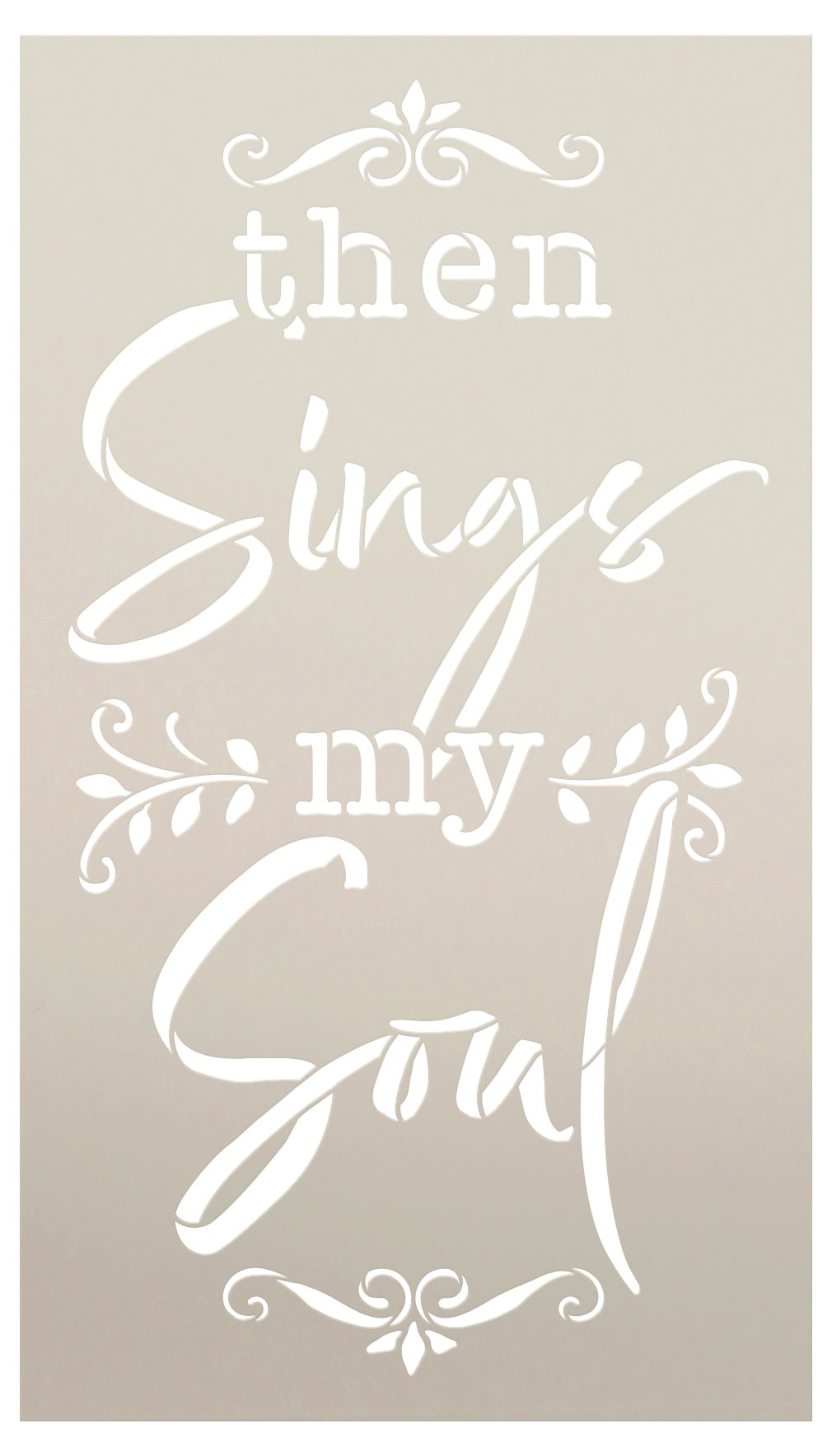 Then Sings My Soul Stencil by StudioR12 | DIY Gospel Hymn Home Decor | Craft & Paint Song Quote Wood Sign | Reusable Mylar Template | Select Size