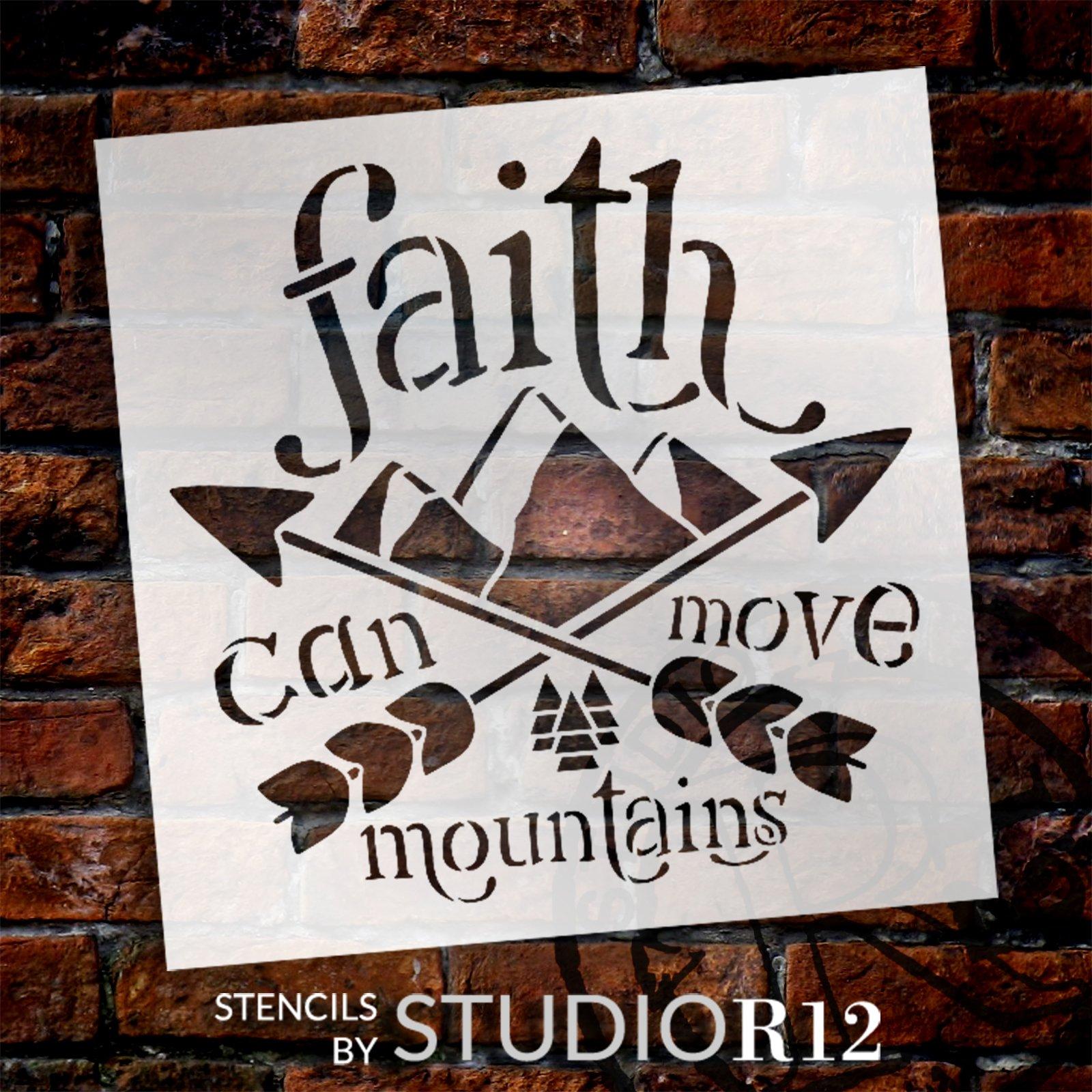 Faith Can Move Mountains by StudioR12   Craft DIY Arrow Home Decor   Paint Faith & Inspiration Wood Sign   Reusable Mylar Template   Select Size