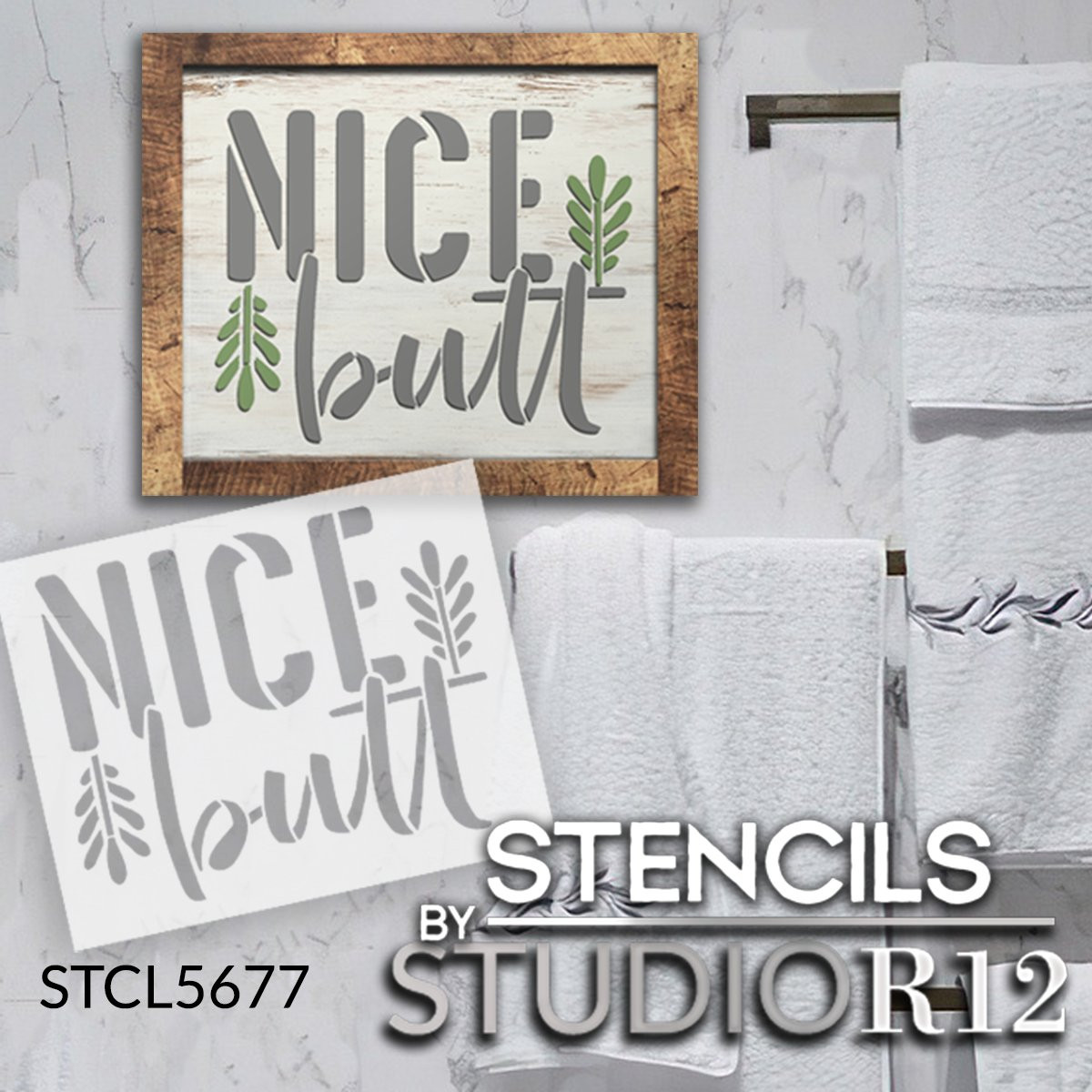 Nice Butt by StudioR12   Craft DIY Funny Farmhouse Bathroom Home Decor   Paint Laurel Branch Wood Sign   Reusable Mylar Template   Select Size