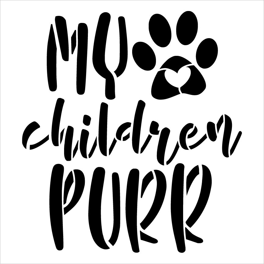 My Children Purr Stencil by StudioR12   DIY Cat Pawprint Heart Home Decor   Craft & Paint Wood Sign   Reusable Mylar Template   Select Size