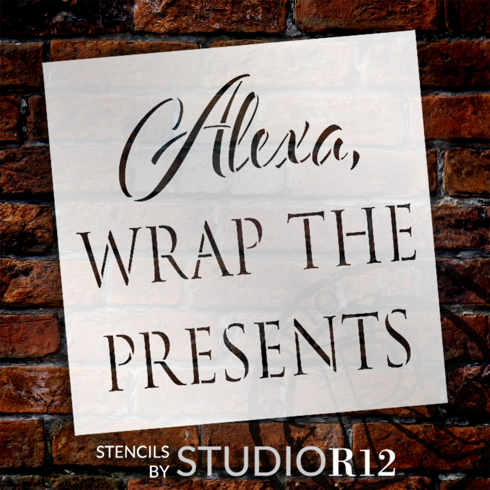 Alexa Wrap The Presents Stencil by StudioR12 | Craft DIY Funny Christmas Holiday Home Decor | Paint Wood Sign | Reusable Mylar Template | Select Size