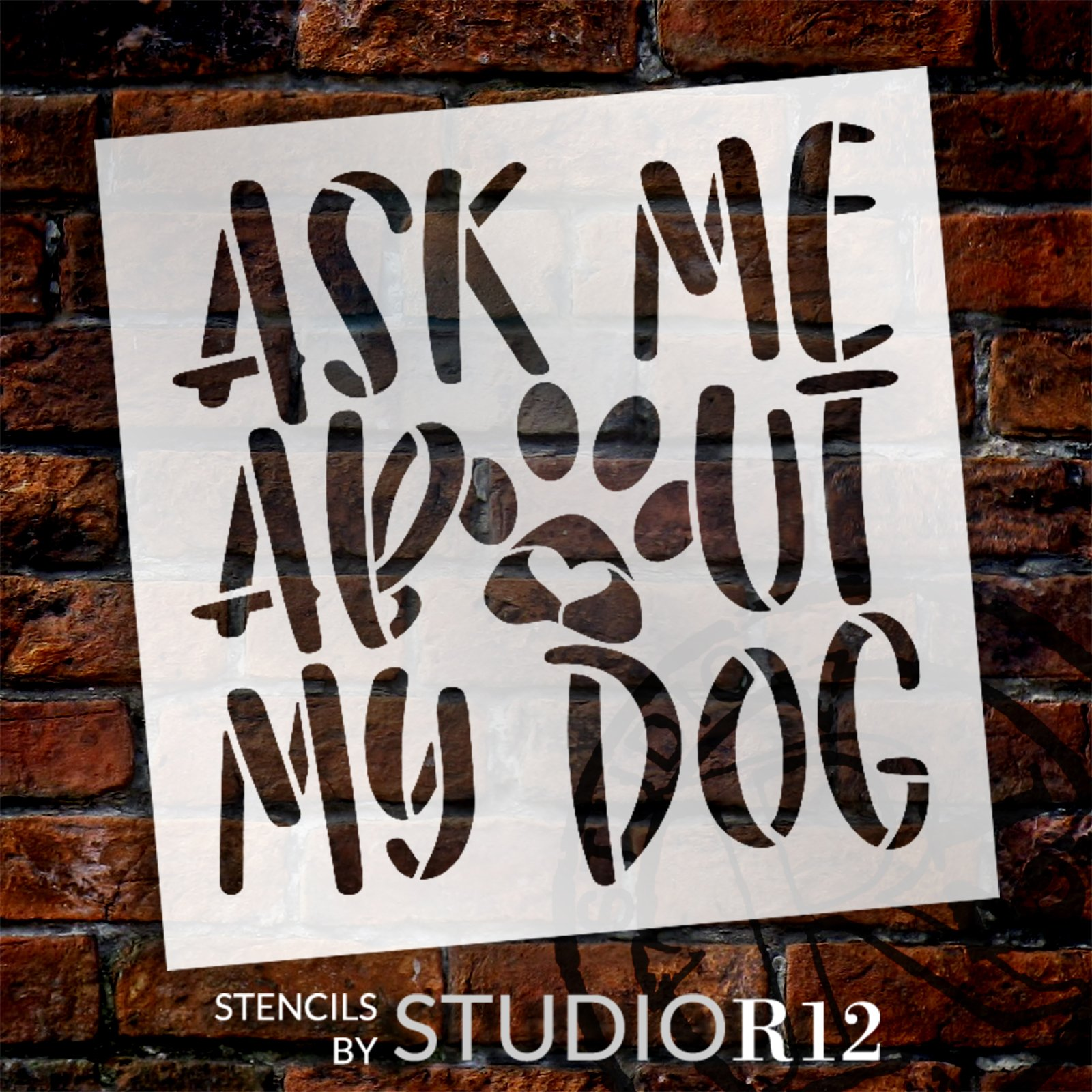 Ask Me About My Dog Stencil by StudioR12   Craft DIY Pawprint Heart Home Decor   Paint Pet Lover Wood Sign   Reusable Mylar Template   Select Size