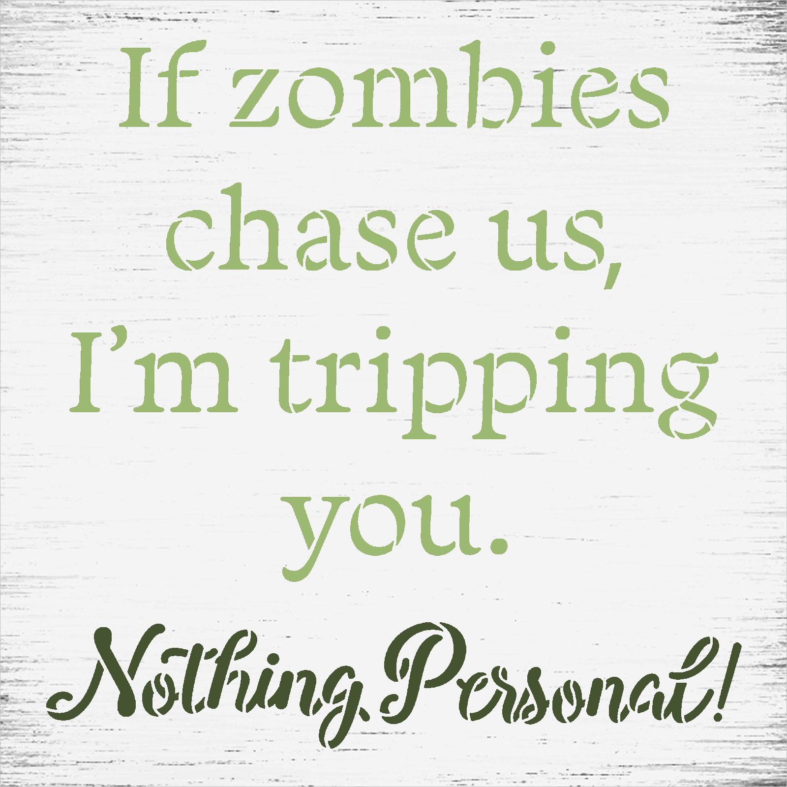 Zombies Chase Us - I'm Tripping You Stencil by StudioR12   Nothing Personal   Craft DIY Halloween Home Decor   Paint Funny Wood Sign   Select Size