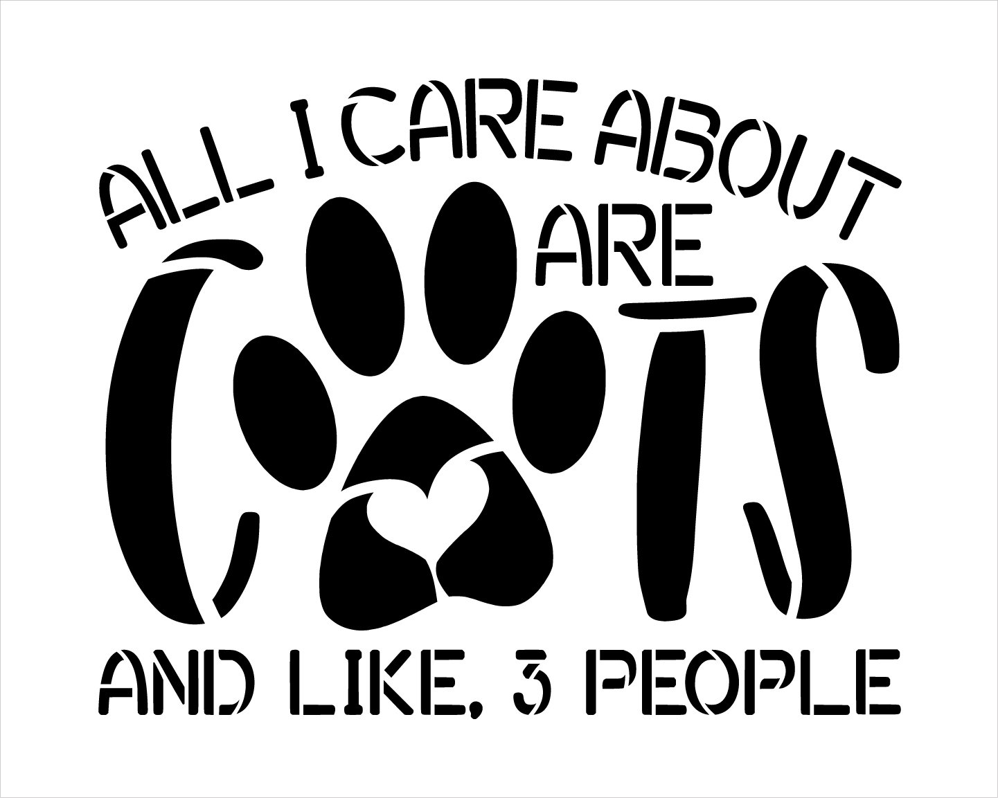 All I Care About are Cats Stencil by StudioR12 | DIY Pet Pawprint Home Decor | Craft & Paint Wood Sign | Reusable Mylar Template | Select Size