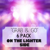 """Grab & Go"" 6 Pack: On The Lighter Side"
