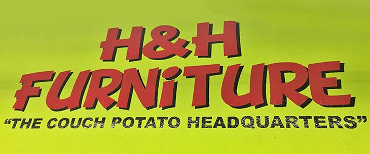 H&H Furniture - The Couch Potato Headquarters!