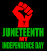 JuneTeenth My Independence Day Fist  (2 colors) Vinyl Transfer