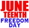 June Teenth Freedom Day (2 color) Vinyl Transfer JUNETEENTH