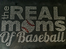 The Real Moms of Baseball Rhinestone Transfer Iron on