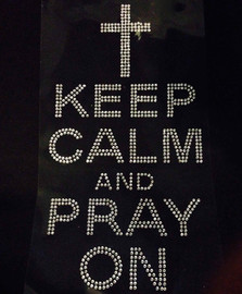 Keep Calm and Pray On Religious Rhinestone Transfer
