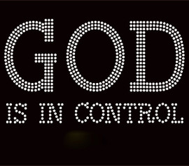 God Is In Control Religious Rhinestone Transfer Iron on