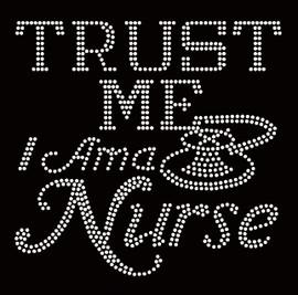 Trust Me I am a Nurse Rhinestone Transfer