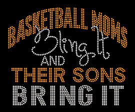 Basketball Moms Bling it and their sons bring it (Orange) Rhinestone Transfer