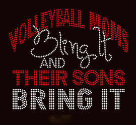 Volleyball Moms Bling it and their sons bring it Rhinestone Transfer Iron On