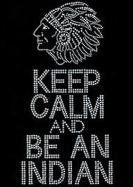 Keep calm and be an INDIAN Rhinestone Transfer