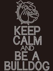 Keep Calm and Be a Bulldog Rhinestone Transfer Iron on