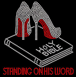 Standing on his word (red text on the bottom) Holy Bible Heels Stiletto Rhinestone Transfer
