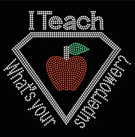 I Teach What's your Superpower Apple Rhinestone transfer