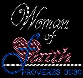 (Fuchsia, Blue Zircon) Woman of Faith Proverbs 31:30 Rhinestone Transfer