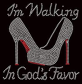 I'm Walking in God's Favor Heel Stiletto Religious Rhinestone Transfer