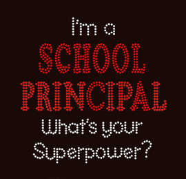 I'm a School Principal What's your Superpower Rhinestone Transfer