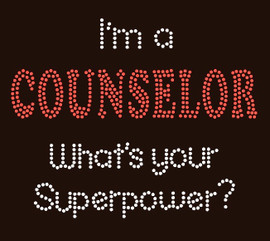 I'm a Counselor What's your Superpower School Rhinestone Transfer