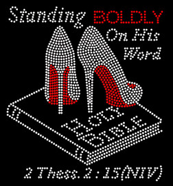 Standing BOLDLY on his word Holy Bible (Separate Heels) Stiletto Rhinestone Transfer