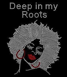 Deep in my Roots Afro Lady Rhinestone Transfer