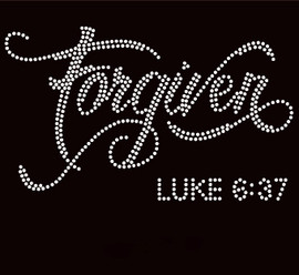 Forgiven Luke 6:37 Religious Rhinestone Transfer Text