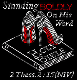 Standing BOLDLY on his word Holy Bible (Joint Heels) Stiletto 2 Thess. 2:15 (NIV) Rhinestone Transfer