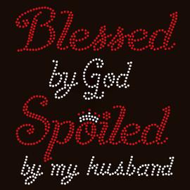 Blessed by God Spoiled by my husband Custom order Rhinestone transfer