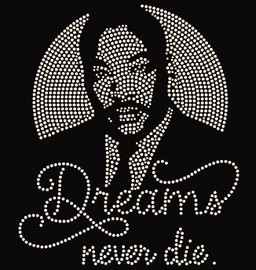 Dreams Never Die (MLK) - Custom Order Rhinestone transfer