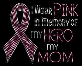 (Fuchsia) I wear Pink in memory of my Hero Mom Rhinestone Transfer