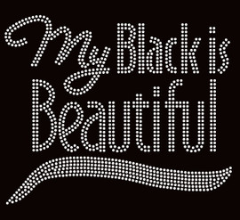 My Black is Beautiful (Text) Afro Rhinestone Transfer