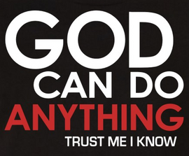 God can do anything Trust me I know Vinyl Transfer (White & Red)