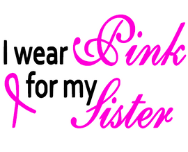 (FUSHIA) I wear Pink for my Sister Ribbon Cancer Awareness Vinyl Transfer (Black & Fuchsia)
