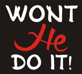 Won't He do it Vinyl Transfer (White & Red)