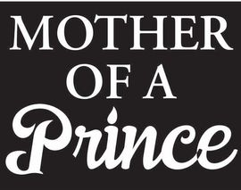 Mother of a Prince Vinyl Transfer (White)