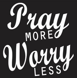 Pray More Worry Less Vinyl Transfer (White)