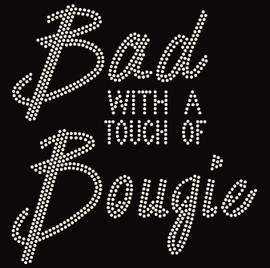 Bad with a touch of Bougie (Text) Rhinestone Transfer