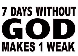7 Days without God makes 1 Weak Religious Vinyl Transfer (Black)