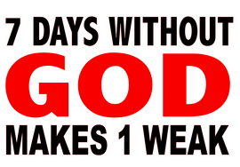 7 Days without God makes 1 Weak Religious Vinyl Transfer (Black & Red)